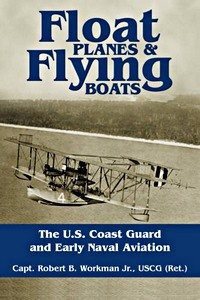 Boek : Float Planes & Flying Boats - The U.S. Coast Guard and Early Naval Aviation