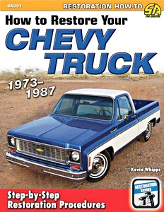 Livre : Chevy / GMC Truck Restoration: 1973-1987 : Step-by-Step Restoration Procedures