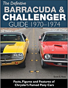 Boek: The Definitive Barracuda & Challenger Guide 1970-1974 - Facts, Figures and Features of Chrysler's Famed Pony Cars