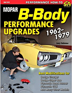 Boek: Mopar B-Body Performance Upgrades (1962-1979) - Dodge Charger, Super Bee / Plymouth Road Runner, GTX And Other Models