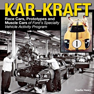 Boek: Kar Kraft : Race Cars, Prototypes and Muscle Cars of Ford s Specialty Vehicle Program