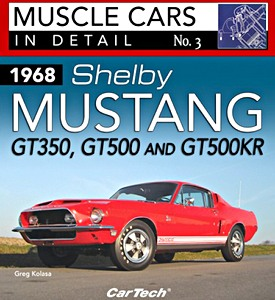 Boek: 1968 Shelby Mustang GT350, GT500 and GT500 KR (Muscle Cars in Detail)