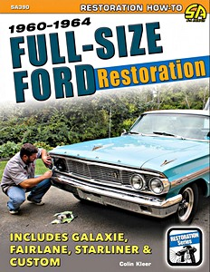 Boek: Full-Size Ford Restoration 1960-1964 - Includes Galaxie, Fairlane, Starliner & Custom