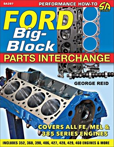 Boek: Ford Big-Block Parts Interchange - Covers all FE, MEL & 385 Series Engines