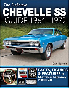 Boek: The Definitive Chevelle SS Guide 1964-1972 - Facts, Figures & Features