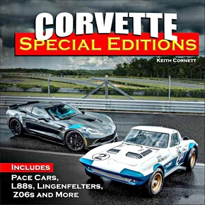 Boek: Corvette Special Editions : Includes Pace Cars, L88s, Callaways, Lingenfelters, Z06s, and More