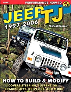 Livre : Jeep TJ (1997-2006) : How to Build and Modify