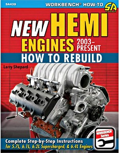 Livre : New Hemi Engines (2003-Present) : How to Rebuild - 5.7 L, 6.1 L, 6.2 L Supercharged & 6.4 L Engines