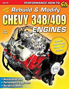 Livre : How to Rebuild & Modify Chevy 348/409 Engines (1958-1965) - Restoration Info, Performance Upgrades, Durability Mods