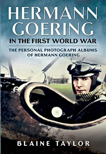Boek: Hermann Goering in the First World War - The Personal Photograph Albums of Hermann Goering