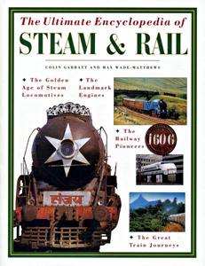 The Ultimate Encyclopedia of Steam & Rail