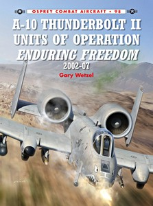 Boek: A-10 Thunderbolt II Units of Operation Enduring Freedom, 2002-07 (Osprey)