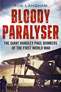 Boek: Bloody Paralyser : The Giant Handley Page Bombers of the First World War