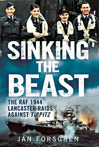 Boek: Sinking the Beast : The RAF 1944 Lancaster Raids Against Tirpitz