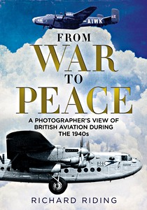 Boek : From War to Peace : A Photographer's View of British Aviation During the 1940s