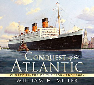 Livre : Conquest of the Atlantic : Cunard Liners of the 1950s and 1960s
