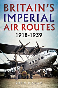 Boek : Britain's Imperial Air Routes 1918-1939