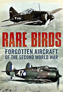 Boek : Rare Birds : Forgotten Aircraft of the Second World War
