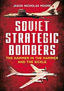 Boek: Soviet Strategic Bombers : The Hammer in the Hammer and the Sickle