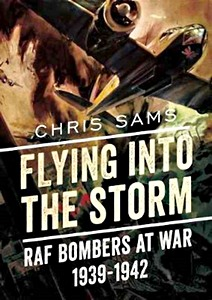 Boek : Flying into the Storm : RAF Bombers at War 1939-1942