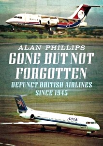 Boek : Gone but Not Forgotten : Defunct British Airlines Since 1945
