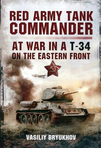 Boek: Red Army Tank Commander - At War in a T-34 on the Eastern Front