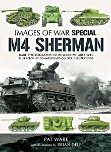 Boek: M4 Sherman - Rare photograhs from wartime archives (Images of War)