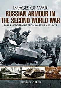 Boek: Russian Armour in the Second World War - Rare photographs from Wartime Archives (Images of War)