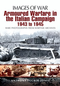 Boek: Armoured Warfare in Italian Campaign 1943-1945 - Rare photographs from Wartime Archives (Images of War)