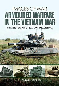 Boek: Armoured Warfare in the Vietnam War - Rare photographs from Wartime Archives (Images of War)