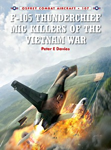Boek: F-105 Thunderchief MiG Killers of the Vietnam War (Osprey)