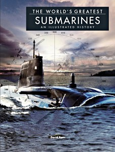 Livre : The World's Greatest Submarines : An Illustrated History