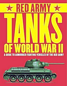 Boek: Red Army Tanks of World War II : A Guide to Armoured Fighting Vehicles of the Red Army