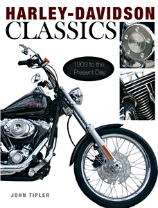 Livre : Harley Davidson Classics - 1903 to the Present Day