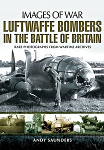 Boek: Luftwaffe Bombers in the Battle of Britain - Rare photographs from Wartime Archives (Images of War)