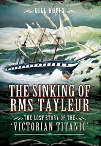 Livre : The Sinking of RMS Tayleur - The Lost Story of the Victorian Titanic