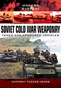 Boek: Soviet Cold War Weaponry: Tanks and Armoured Vehicles