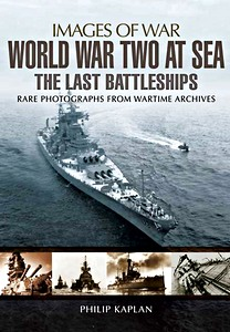 Boek: World War Two at Sea - The Last Battleships - Rare photographs from Wartime Archives (Images of War)