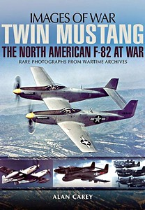 Boek: Twin Mustang: the North America F-82 at War - Rare photographs from Wartime Archives (Images of War)