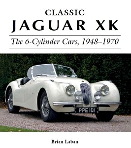 Livre : Classic Jaguar XK : The 6-Cylinder Cars 1948-1970