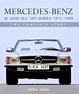 Boek: Mercedes-Benz SL and SLC 107-Series 1971-1989 : The Complete Story