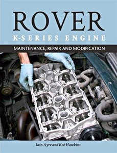 Boek: The Rover K-Series Engine : Maintenance, Repair and Modification