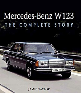 Boek: Mercedes-Benz W123 : The Complete Story