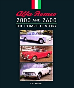 Livre : Alfa Romeo 2000 and 2600 : The Complete Story
