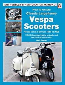 Buch: How to restore: Classic Large frame Vespa Scooters - Rotary Valve 2-Strokes (1959-2008) (Veloce Enthusiast's Restoration Manual)