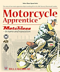 Livre : Motorcycle Apprentice : Matchless - In Name & Reputation