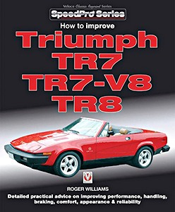 Livre : How to Improve Triumph TR7, TR7-V8 & TR8 (Veloce SpeedPro)