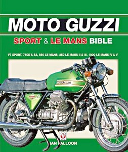 Livre : The Moto Guzzi Sport & Le Mans Bible