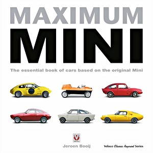 Boek: Maximum Mini: The Essential Book of Cars Based on the Original Mini