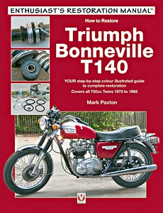 Livre : How to restore: Triumph Bonneville T140 (1973-1983) - Your step-by-step colour illustrated guide to complete restoration (Veloce Enthusiast's Restoration Manual)